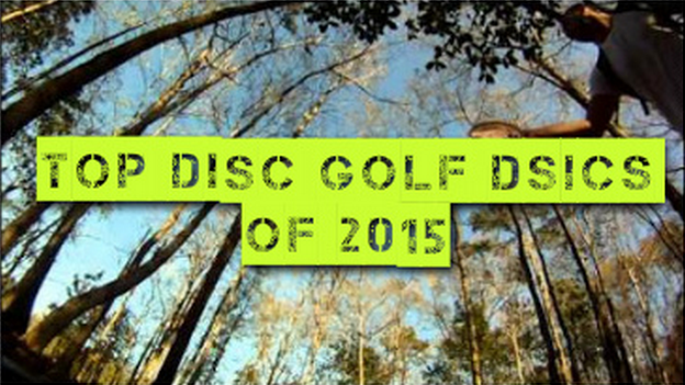 Top disc golf discs of 2015